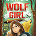Review: Wolf Girl 1: Into the Wild; Wolf Girl 2: The Great Escape
