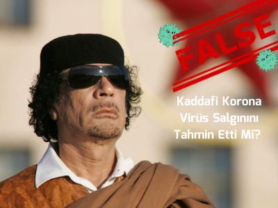 Kaddafi Korona Virüs Salgınını Tahmin Etti Mi?