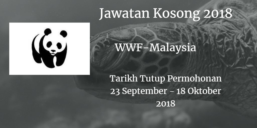 Jawatan Kosong WWF-Malaysia 23 September - 18 Oktober 2018