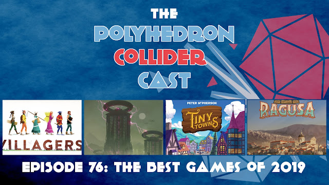 Polyhedron Collider Episode 76: The Best Games of 2019