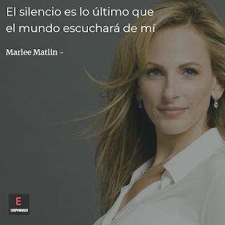 El silencio es lo último que el mundo escuchará de mí (Marlee Matlin)