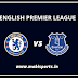 English Premier League: Chelsea Vs Everton Preview,Live Channel and Info