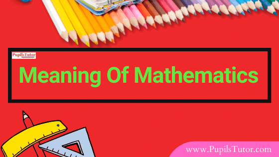 [Define What Is Mathematics] What Is The Full Meaning Of Mathematics?   What Is Maths In Simple Words   Mathematics Study Of Change, Space, Structure