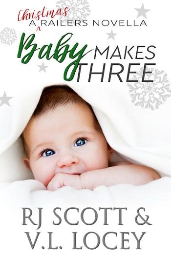 Baby Makes Three by RJ Scott & V.L. Locey: A Christmas Railers Novella