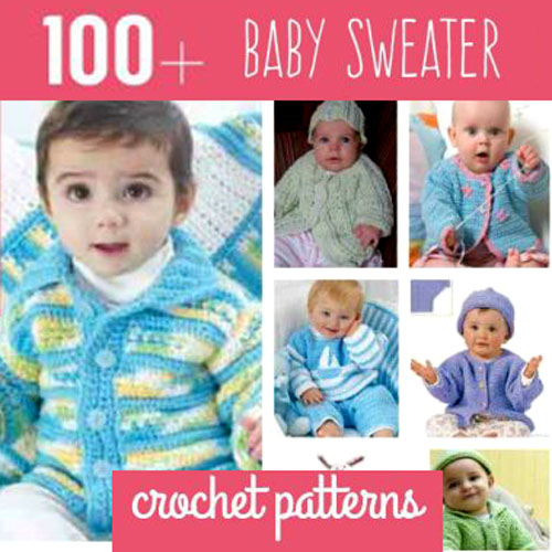 100+ Baby Sweater Crochet Patterns