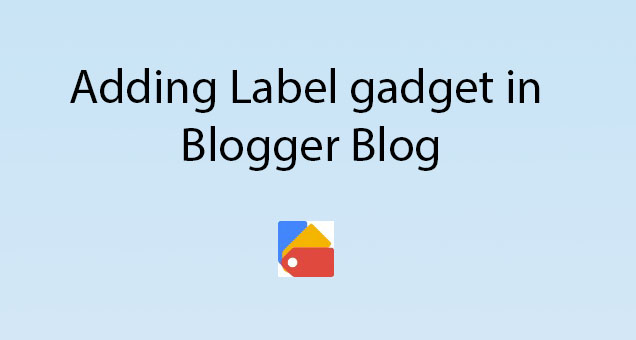 How to Add Labels/Categories Widget in Blogger Blog's Sidebar