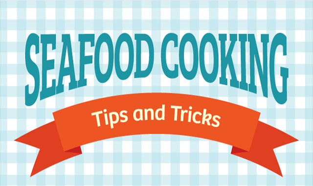 Seafood Cooking Tips and Tricks