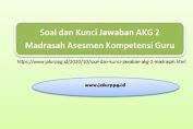 Soal dan Kunci Jawaban AKG 2 Madrasah Asesmen Kompetensi Guru 2020