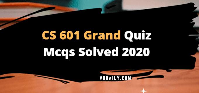 CS601 grand quiz Mcqs solved 2020