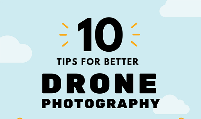 10 Tips for photography with a better drone #infographic