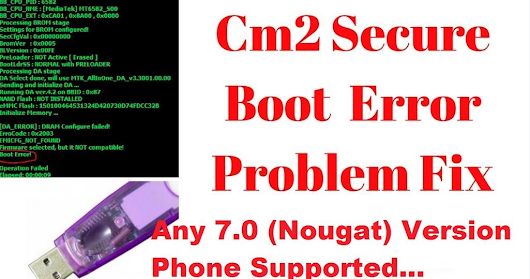 Cm2 MTK Android 7.0 Boot Error Fix File Frp & Read File Done