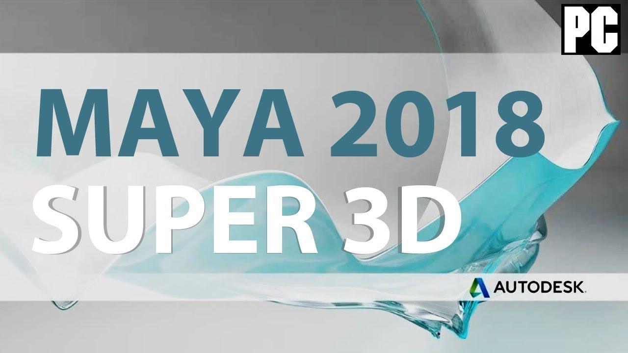 Download Autodesk Maya 2018 Full - Phần mềm hoạt hình mô phỏng