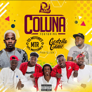 Dj Glauco Relíquias ft. Os Motores & Godzila Do Game - Coluna ( 2019 ) [DOWNLOAD]