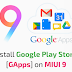 How To Install Google Play Store On MIUI 9 (Gapps)