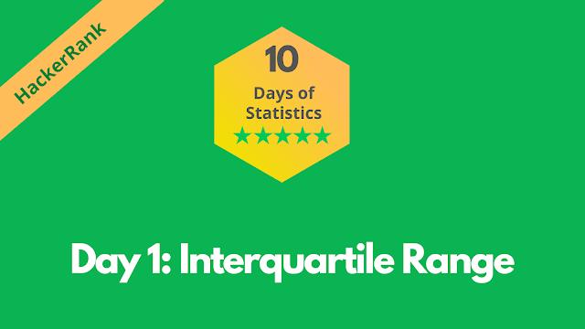 HackerRank Day 1: Interquartile Range   10 Days of Statistics problem solution