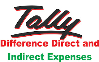 Difference Direct and Indirect Expenses in tally in hindi