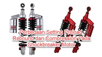 Perbedaan Setting Preload, Rebound dan Compression Pada Shockbreaker Motor