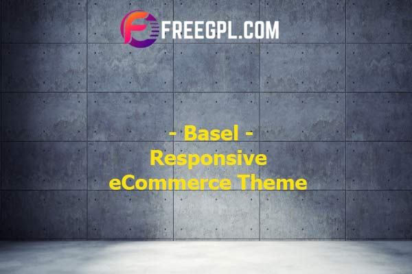Basel - Responsive eCommerce Theme Nulled Download Free