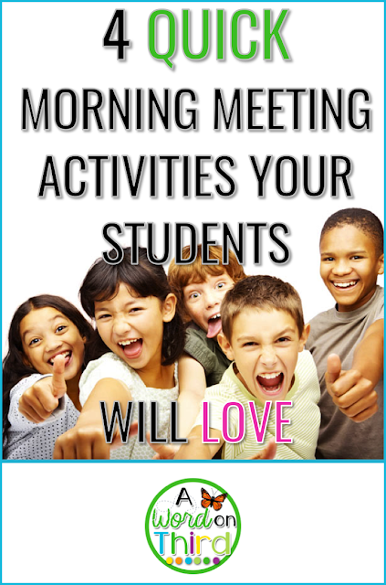 4 Quick Morning Meeting Activities Your Students Will Love by A Word On Third