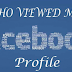 Who Viewed My Profile On Facebook