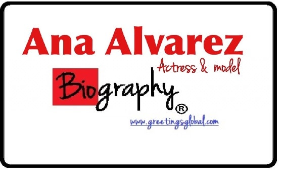 BIOGRAPHY OF Ana Alvarez