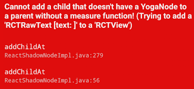 React native: Cannot add a child that doesn't have a YogaNode or parent without a measure function
