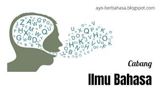 Cabang ilmu bahasa (linguistik)
