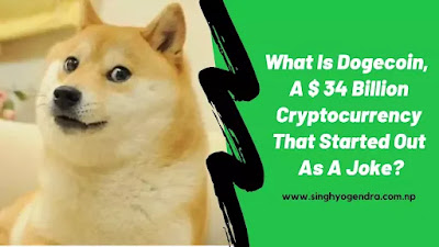 What Is Dogecoin, A $ 34 Billion Cryptocurrency That Started Out As A Joke?
