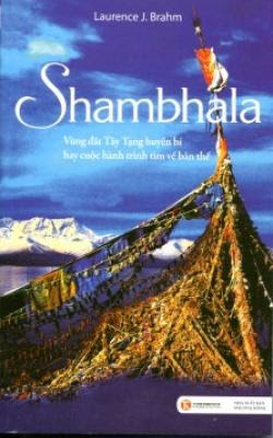Shabhala - Vùng đất Tây Tạng huyền bí hay cuộc hành trình tìm về bản thể - Laurence J. Brahm