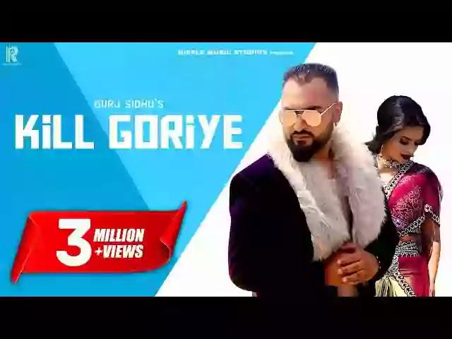 KILL GORIYE LYRICS – GURJ SIDHU