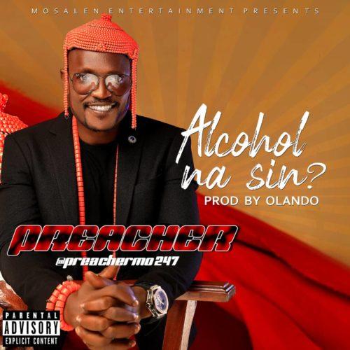 Preacher Alcohol Na Sin mp3 download
