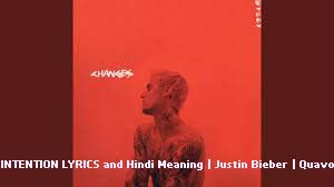 INTENTION LYRICS and Hindi Meaning | Justin Bieber | Quavo
