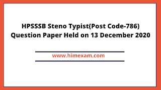 HPSSSB Steno Typist(Post Code-786) Question Paper Held on 13 December 2020