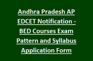 Andhra Pradesh AP EDCET Notification 2018 - BED Courses Exam Pattern and Syllabus Application Form