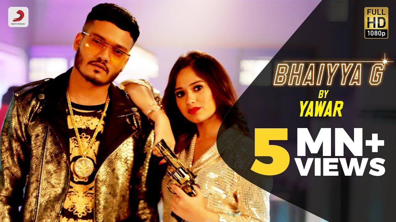 Yawar - Bhaiyya G/ Bhaiyyaji Song Lyrics | New Hindi Song
