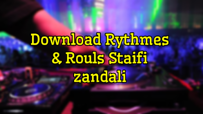 تحميل إيقاعات Download Rythmes & Rouls Staifi zandali 2019