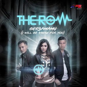 The Row - Bersamamu I Will Be There For You