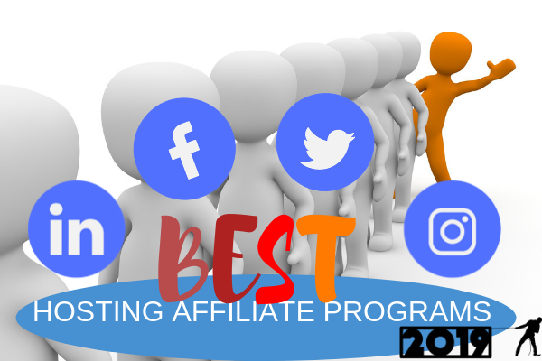 Best HOSTING AFFILIATE PROGRAMS 2019