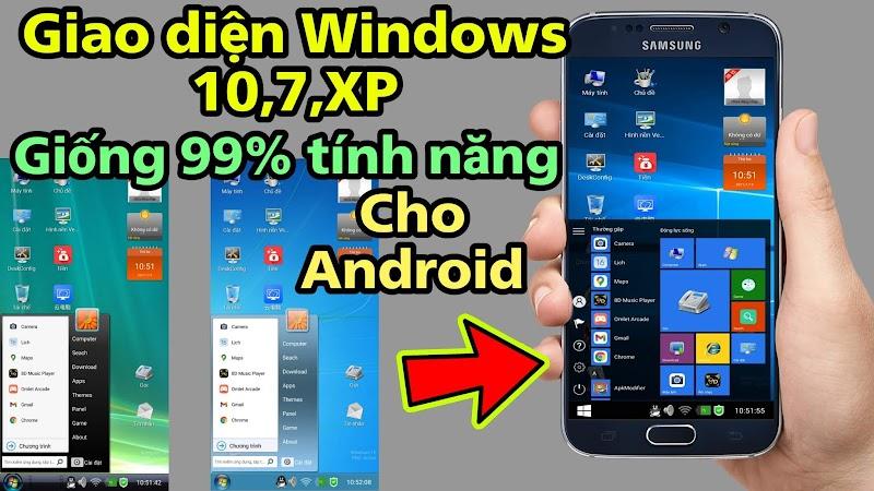 Cách cài Giao diện Windows 10,7,XP Giống tới 99% tính năng Lên điện thoại Android