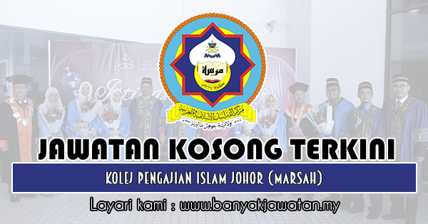 Jawatan Kosong 2019 di Kolej Pengajian Islam Johor (MARSAH)