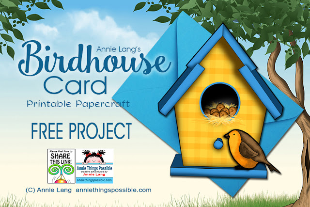 Annie Lang's FREE papercraft Birdhouse Card card project you can download and DIY  because Annie Things Possible