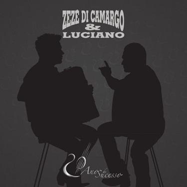 Zezé Di Camargo e Luciano – 20 Anos de Carreira (2012) CD Completo