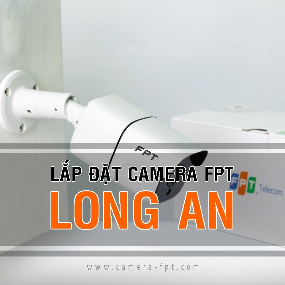 Tổng đài đăng ký lắp đặt Camera FPT tại Bến Lức Long An