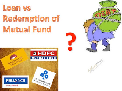 loan vs redemption of mutual funds