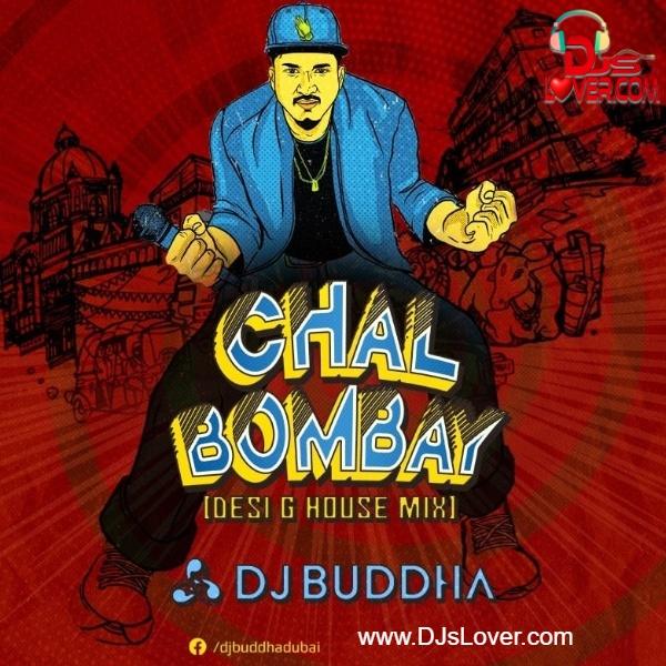 Chal Bombay Divine Desi G House Mix DJ Buddha Dubai | Hindi Song