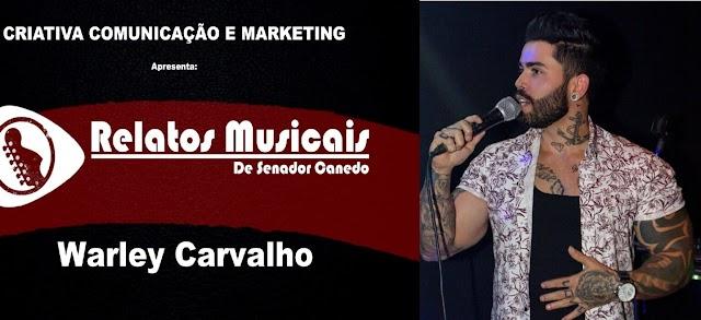 """11º Episódio """"Relatos Musicais"""" com Warley Carvalho"""