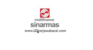 Lowongan Kerja Terbaru PT Sinarmas Multifinance Penempatan Tasikmalaya