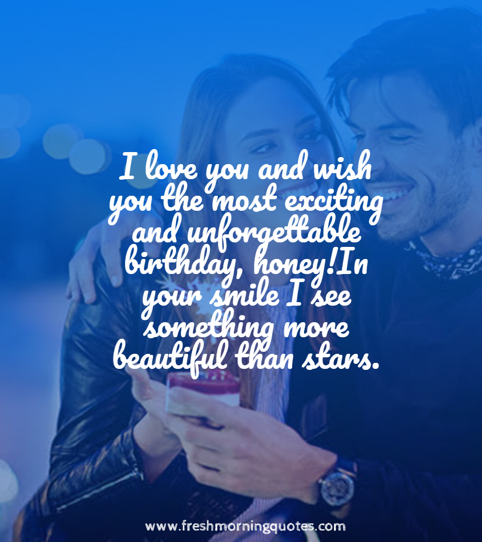 i love you and wish you the most exciting and unforgettable birthday