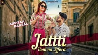 Jattti Honi Na Afford Lyrics - Arpita Bansal