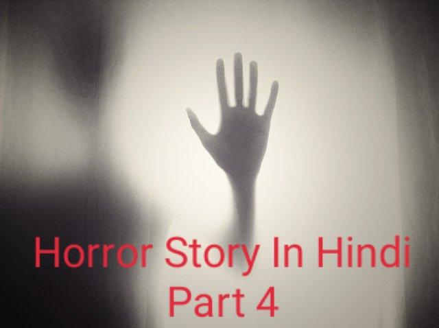 Horror Story in Hindi Part 4